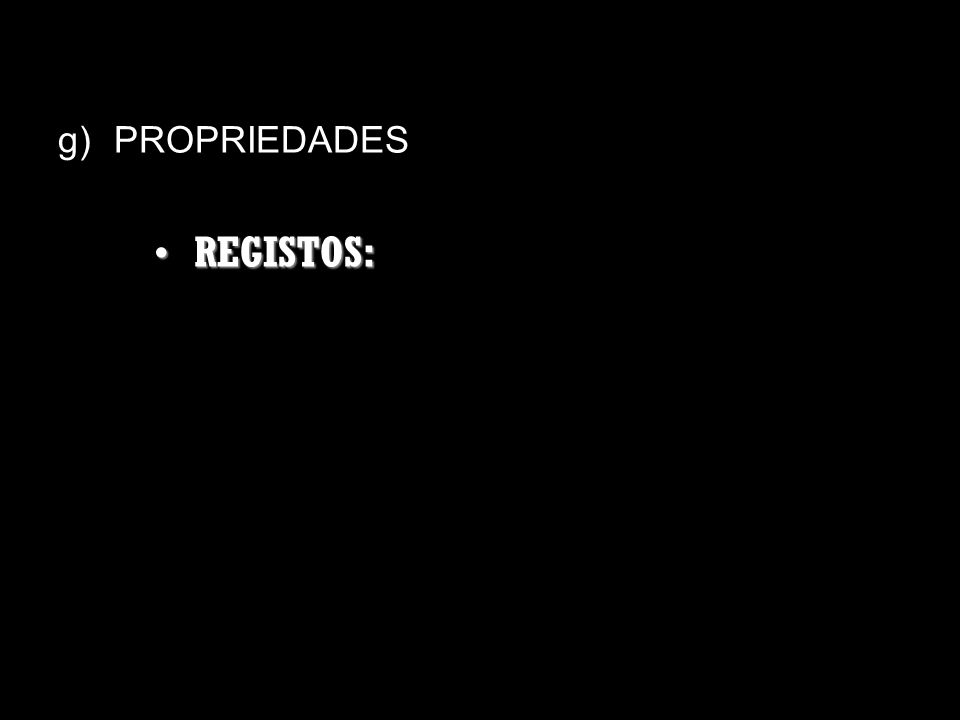 PROPRIEDADES REGISTOS: