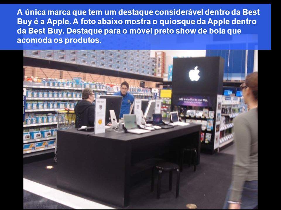 A única marca que tem um destaque considerável dentro da Best Buy é a Apple.
