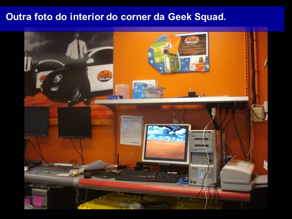 Outra foto do interior do corner da Geek Squad.