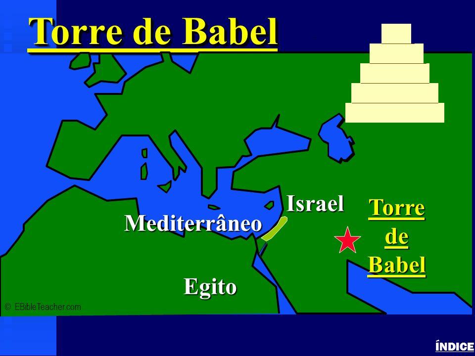 Torre de Babel Israel Torre de Mediterrâneo Babel Egito ÍNDICE