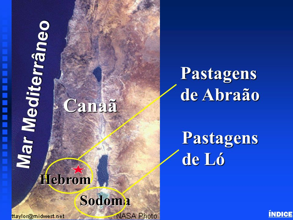 Canaã Mar Mediterrâneo Pastagens de Abraão Pastagens de Ló Hebrom