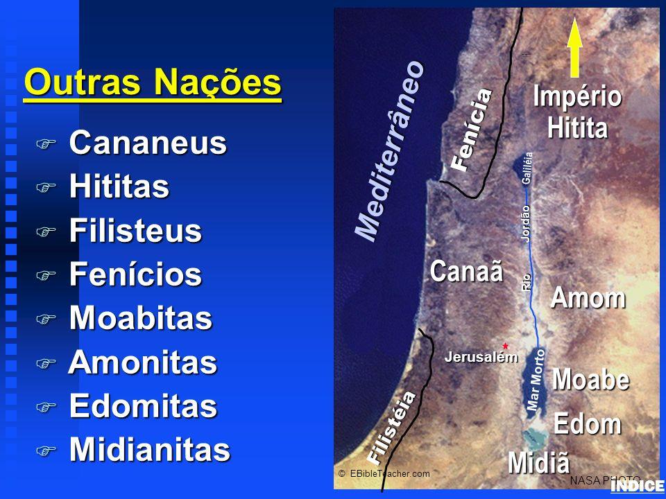 Outras Nações Cananeus Hititas Filisteus Fenícios Moabitas Amonitas
