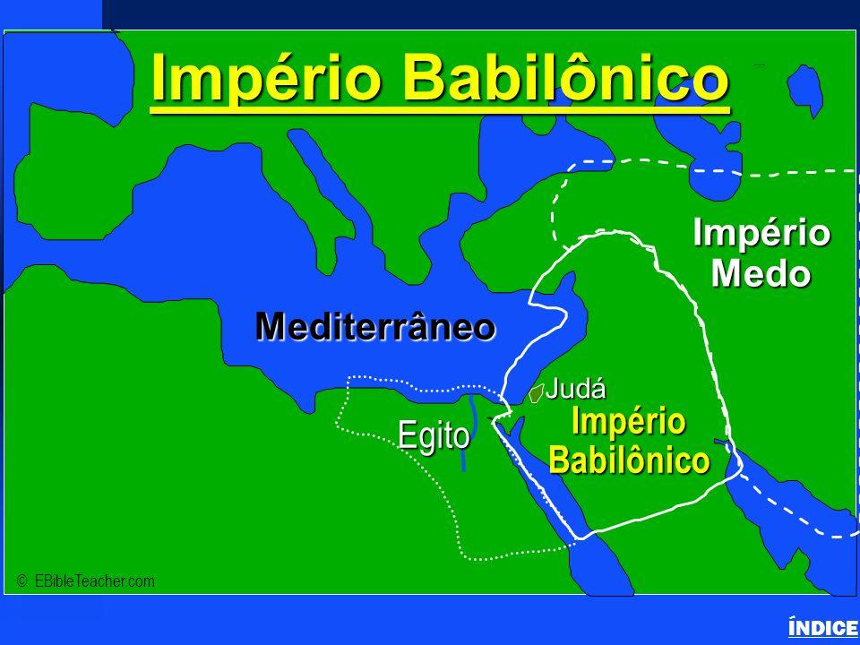 Império Babilônico Medo Mediterrâneo Império Egito Babilônico Judá
