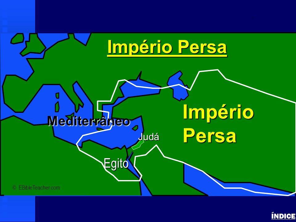 Império Persa Império Persa Mediterrâneo Egito Judá ÍNDICE