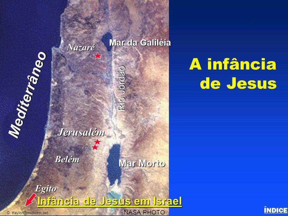 A infância de Jesus Mediterrâneo Jerusalém Infância de Jesus em Israel