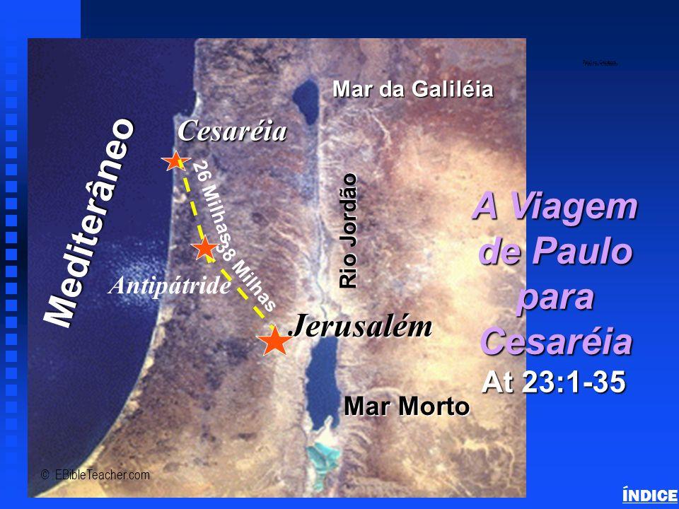 Mediterâneo A Viagem de Paulo para Jerusalém Cesaréia At 23:1-35