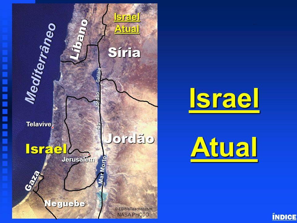 Israel Atual Mediterrâneo Síria Jordão Israel Líbano Atual Gaza