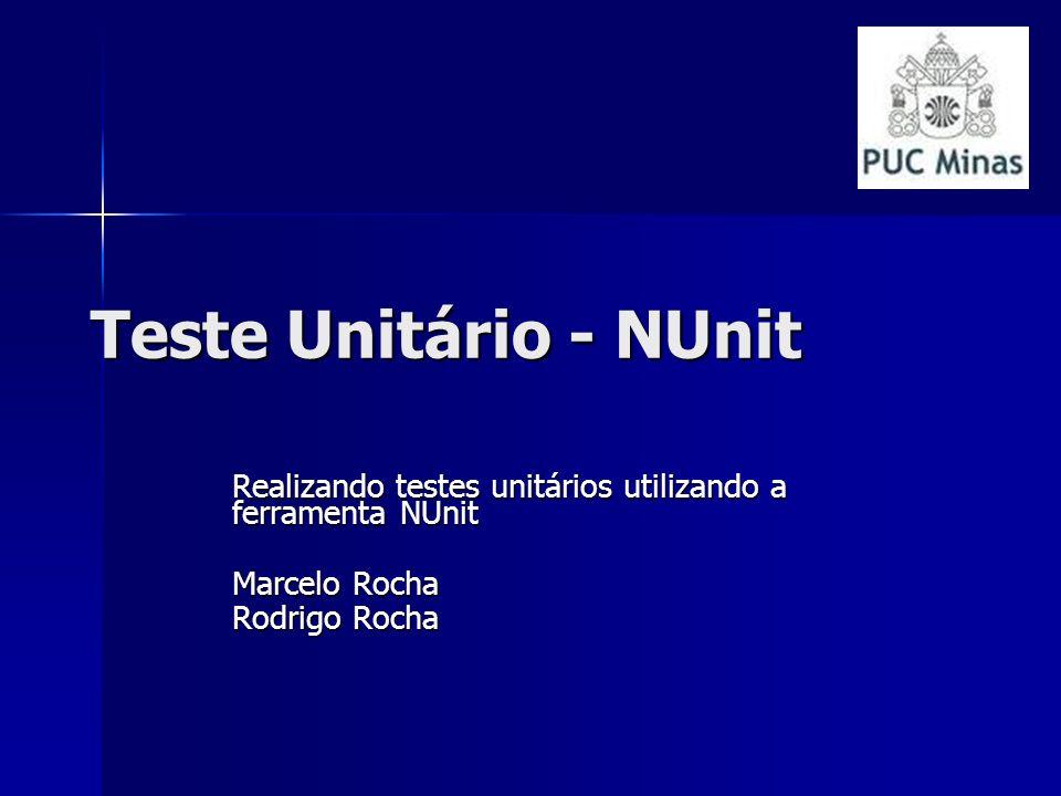 Teste Unitário - NUnit Realizando testes unitários utilizando a ferramenta NUnit.