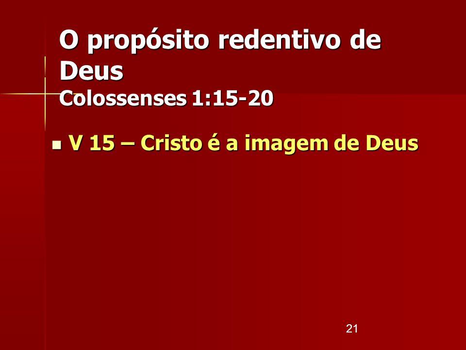 O propósito redentivo de Deus Colossenses 1:15-20