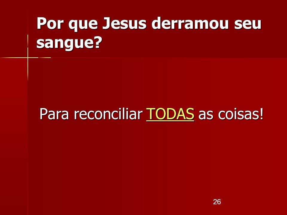 Por que Jesus derramou seu sangue