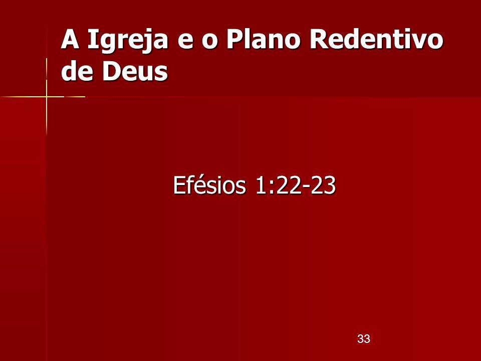 A Igreja e o Plano Redentivo de Deus
