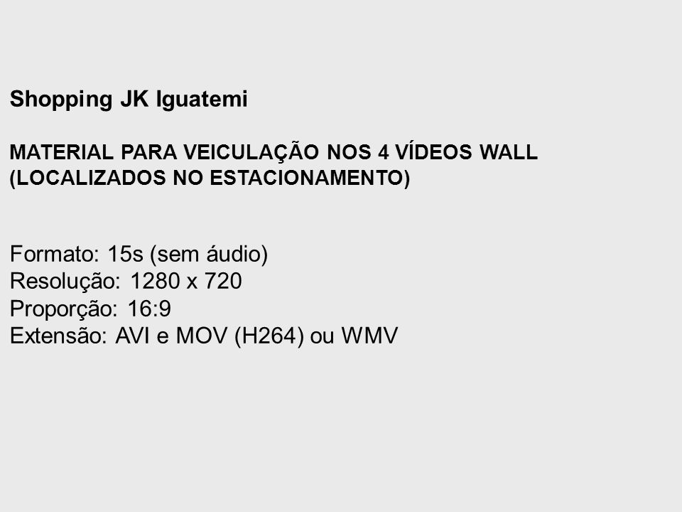 Extensão: AVI e MOV (H264) ou WMV