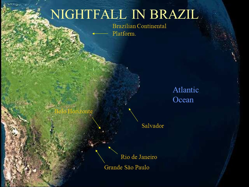 NIGHTFALL IN BRAZIL Atlantic Ocean Brazilian Continental Platform.