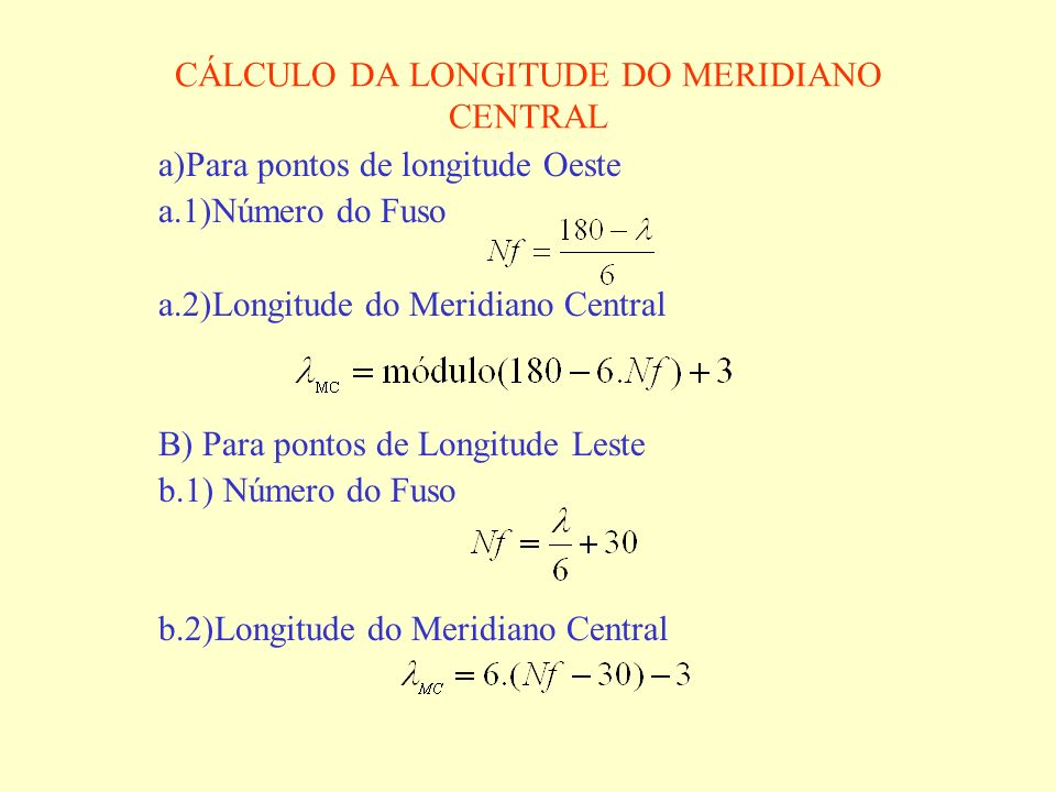 CÁLCULO DA LONGITUDE DO MERIDIANO CENTRAL