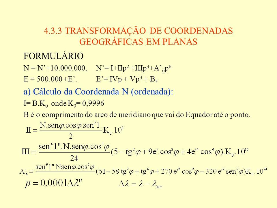 4.3.3 TRANSFORMAÇÃO DE COORDENADAS GEOGRÁFICAS EM PLANAS