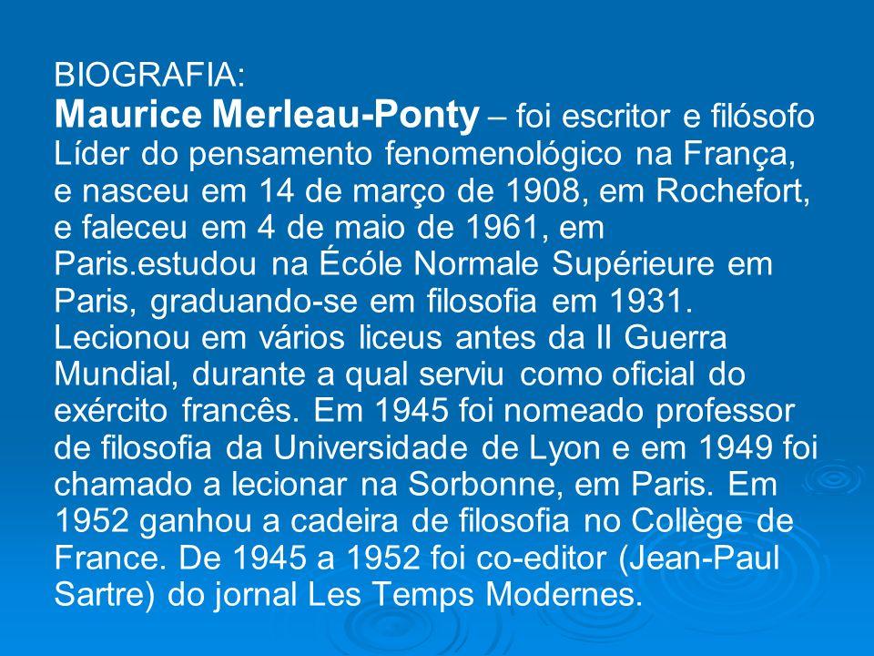 Maurice Merleau-Ponty – foi escritor e filósofo