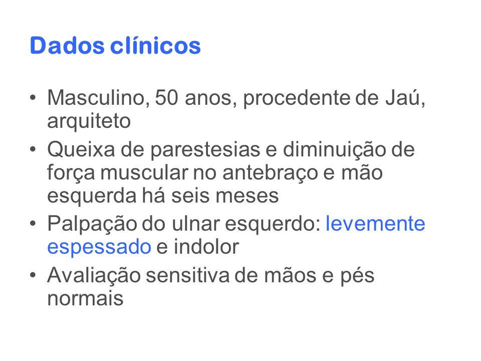 Dados clínicos Masculino, 50 anos, procedente de Jaú, arquiteto