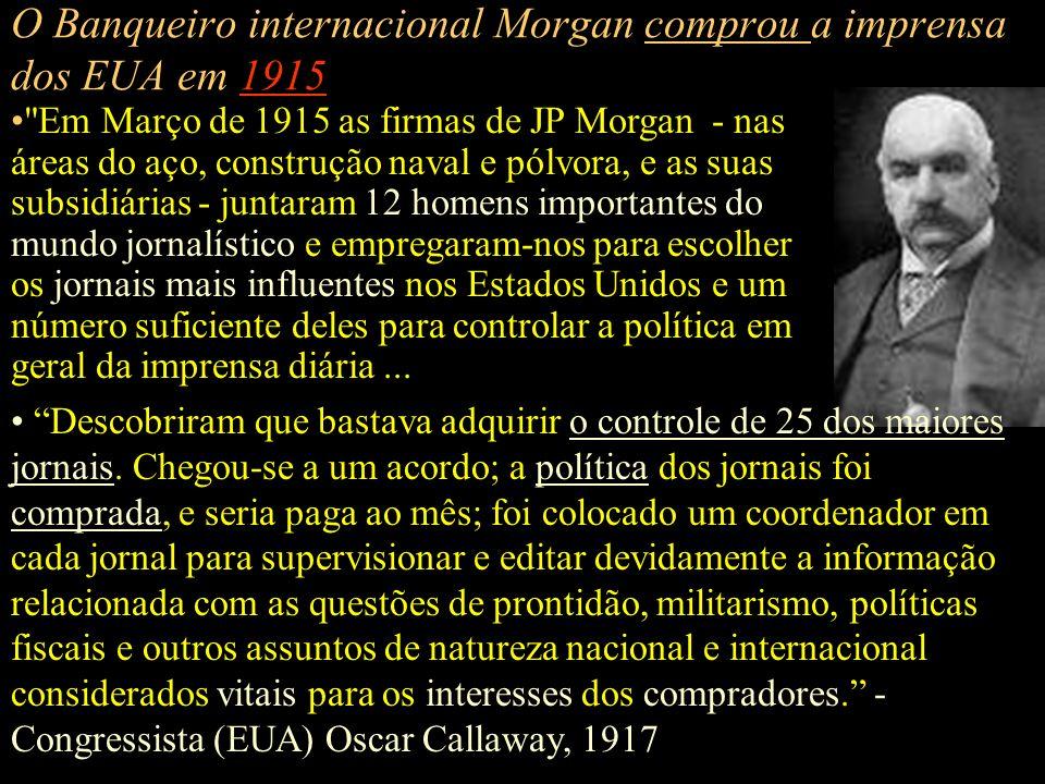 O Banqueiro internacional Morgan comprou a imprensa dos EUA em 1915