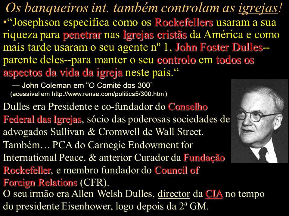 Os banqueiros int. também controlam as igrejas!