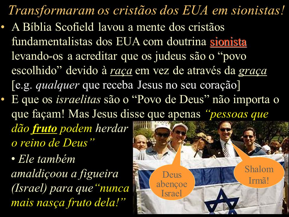 Transformaram os cristãos dos EUA em sionistas!