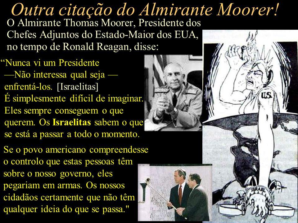 Outra citação do Almirante Moorer!