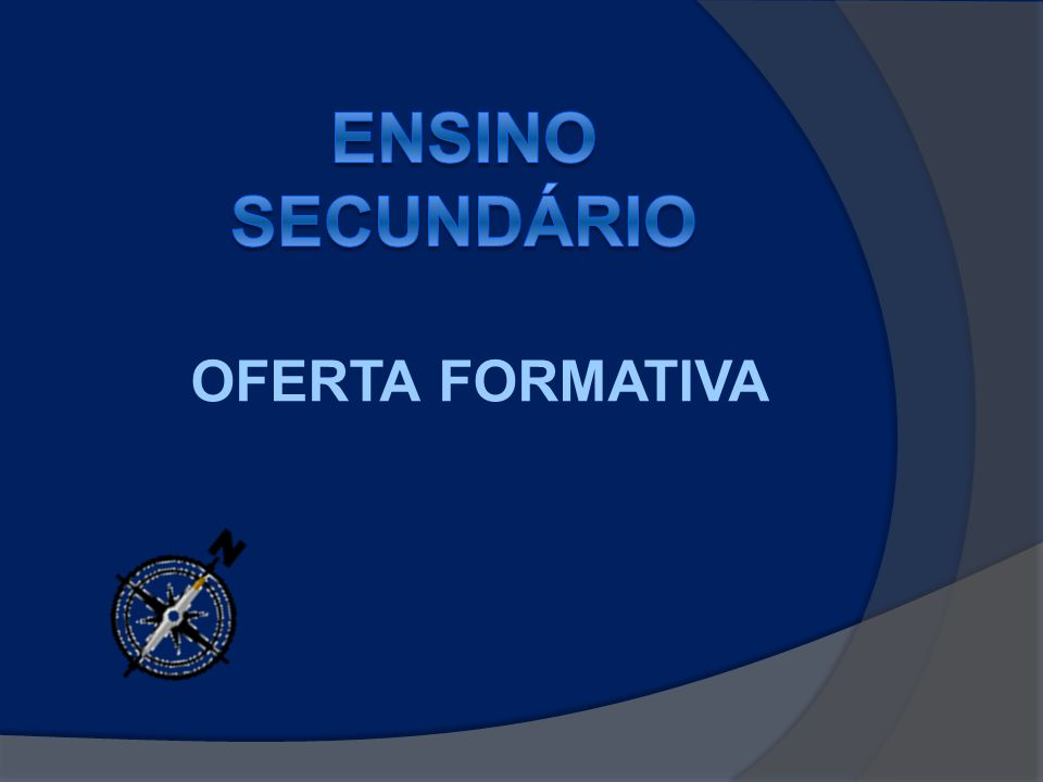 ENSINO SECUNDÁRIO OFERTA FORMATIVA