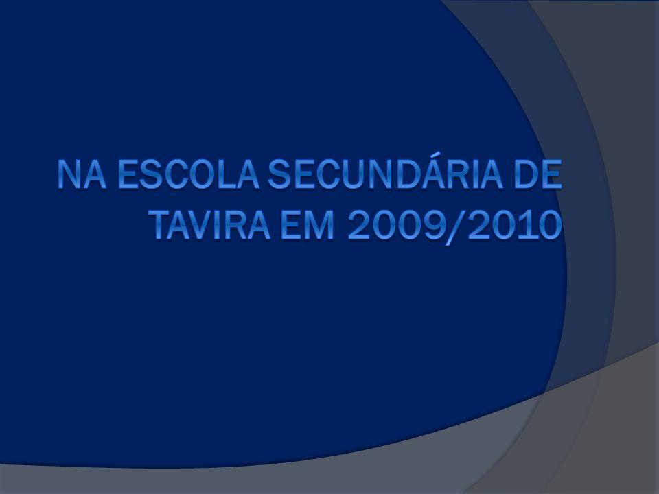 NA ESCOLA SECUNDÁRIA DE TAVIRA EM 2009/2010