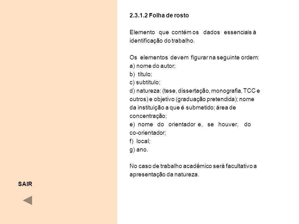 2.3.1.2 Folha de rosto Elemento que contém os dados essenciais à. identificação do trabalho.