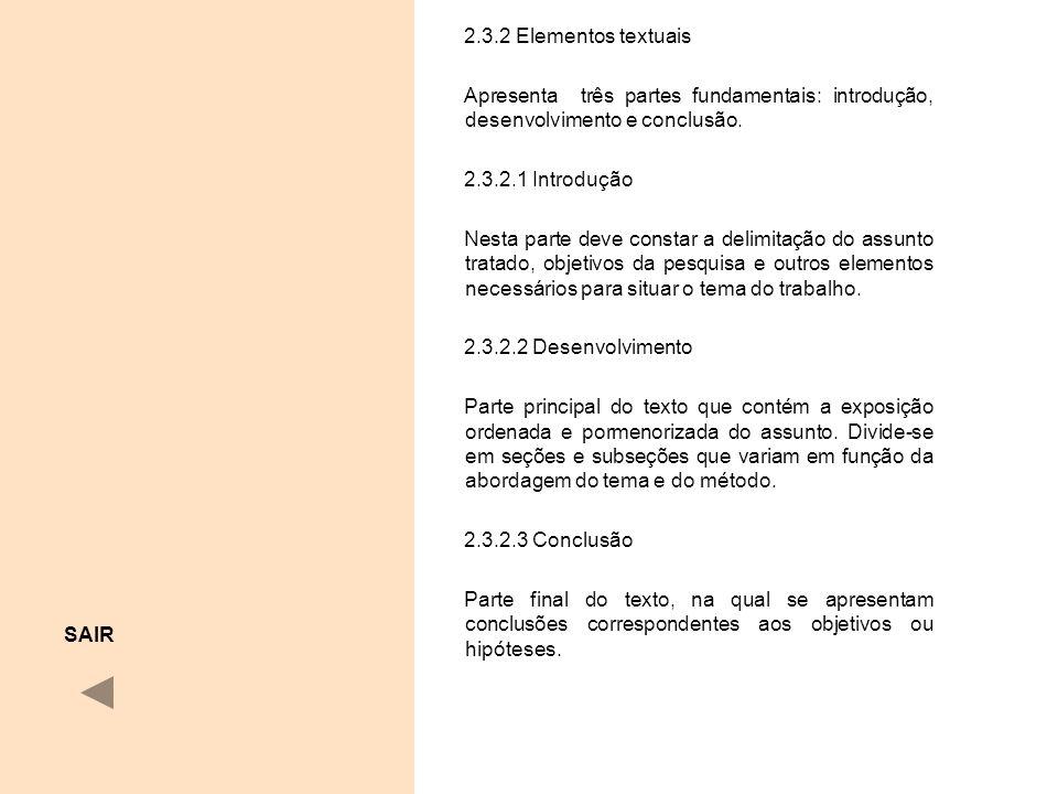 2.3.2 Elementos textuais Apresenta três partes fundamentais: introdução, desenvolvimento e conclusão.