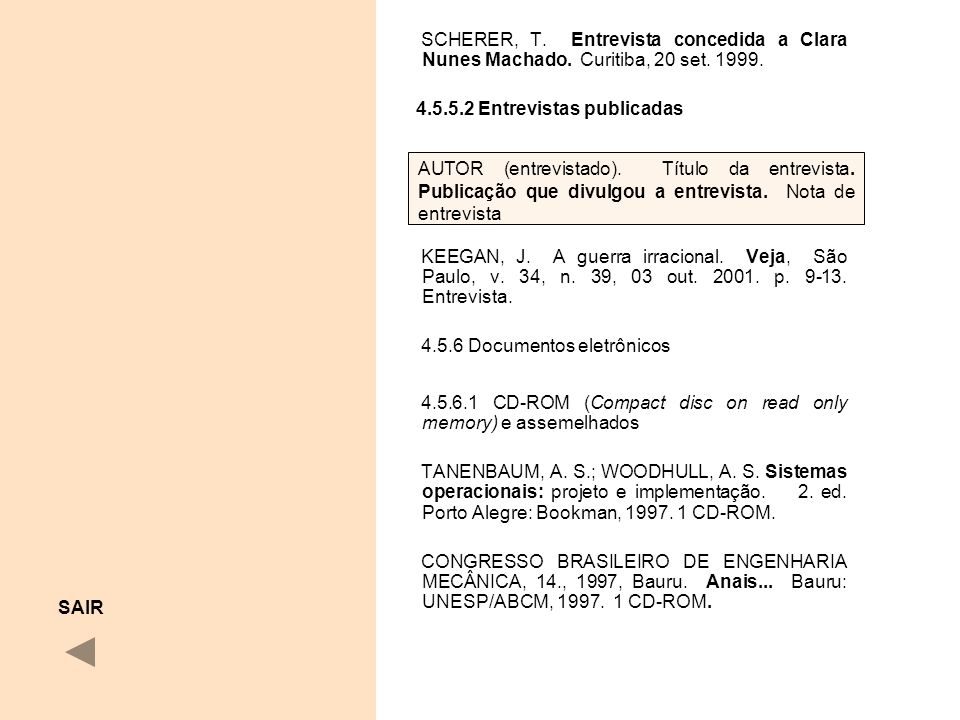 SCHERER, T. Entrevista concedida a Clara Nunes Machado. Curitiba, 20 set. 1999. 4.5.5.2 Entrevistas publicadas.