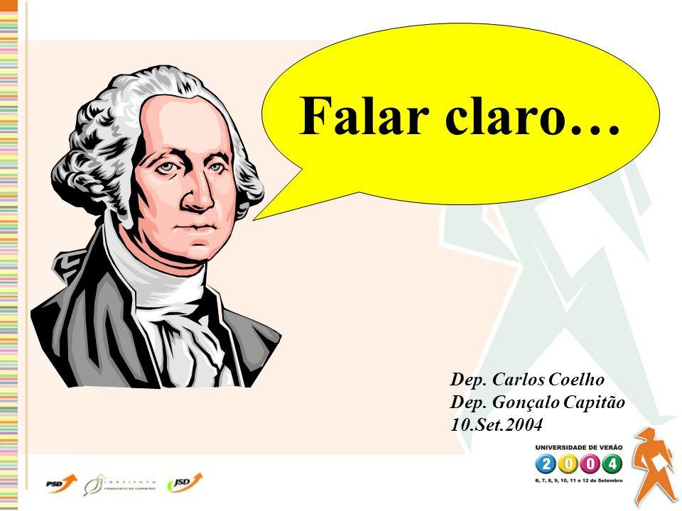 Falar claro… Dep. Carlos Coelho Dep. Gonçalo Capitão 10.Set.2004