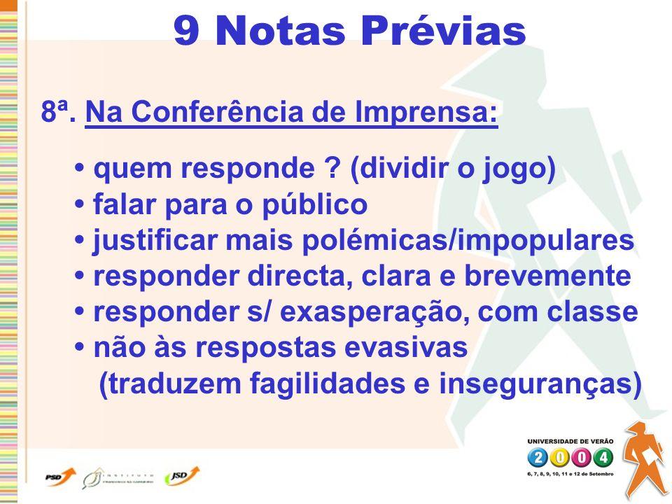 9 Notas Prévias 8ª. Na Conferência de Imprensa:
