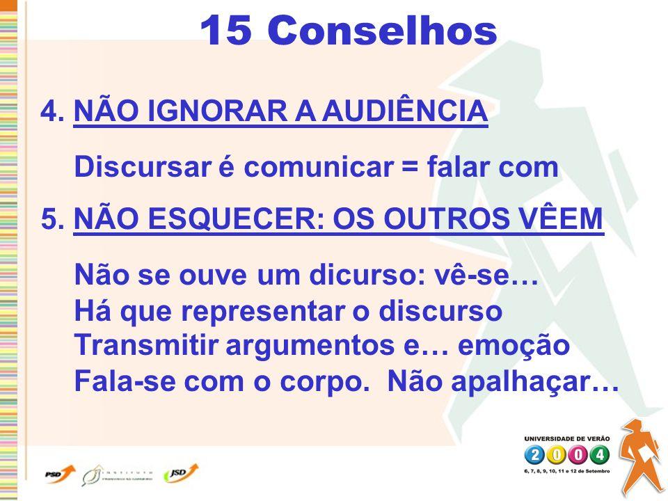 15 Conselhos 4. NÃO IGNORAR A AUDIÊNCIA