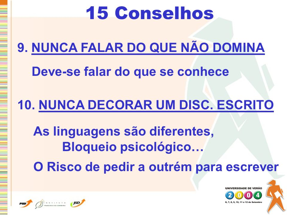 15 Conselhos 9. NUNCA FALAR DO QUE NÃO DOMINA