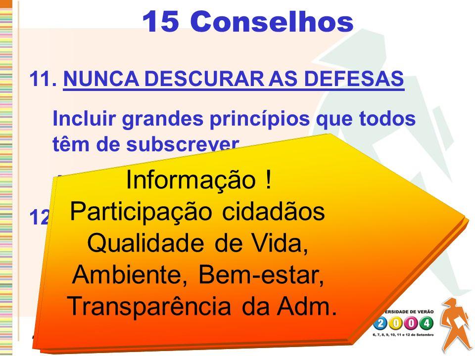 15 Conselhos Informação ! Reduzir as Não há solidariedade