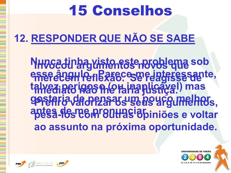 15 Conselhos 12. RESPONDER QUE NÃO SE SABE