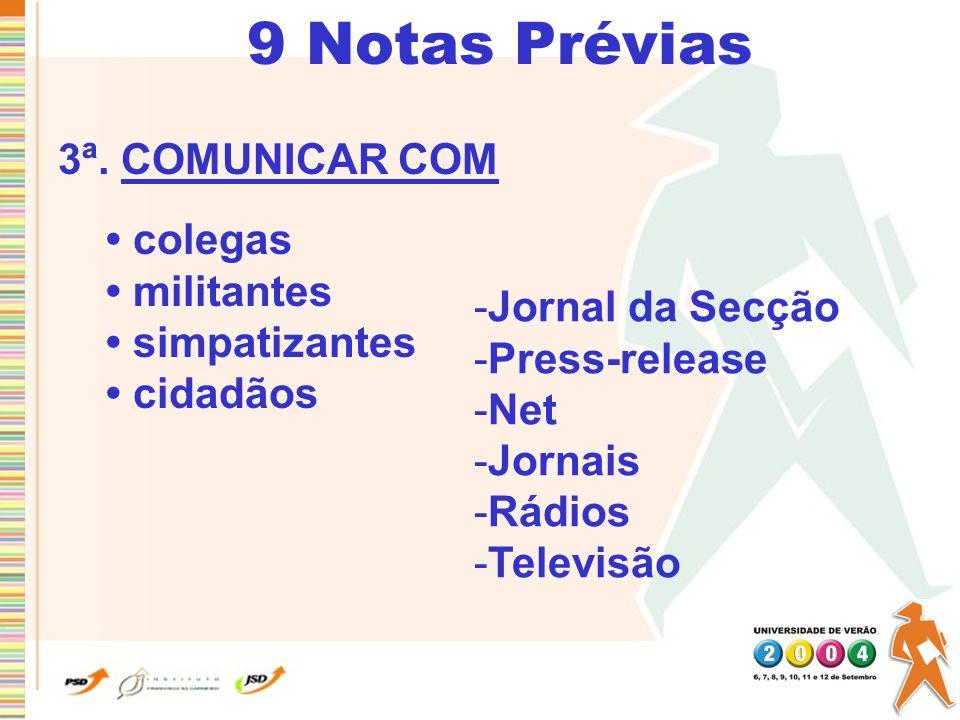 9 Notas Prévias 3ª. COMUNICAR COM • colegas • militantes