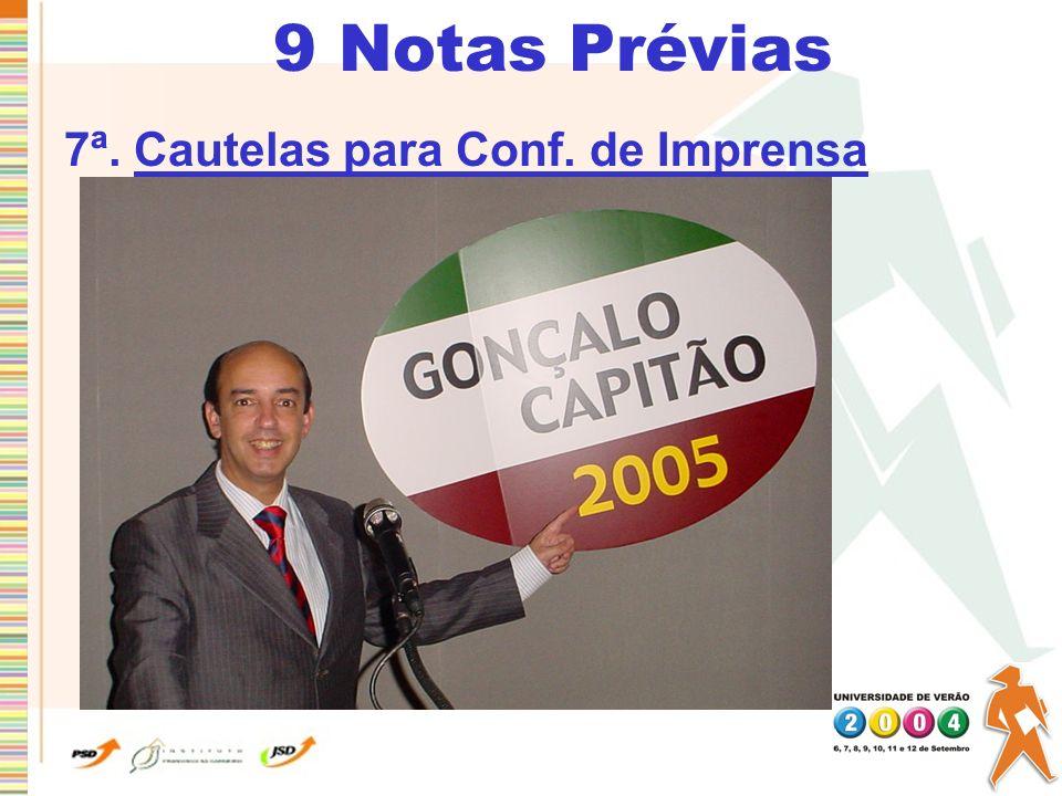 9 Notas Prévias 7ª. Cautelas para Conf. de Imprensa