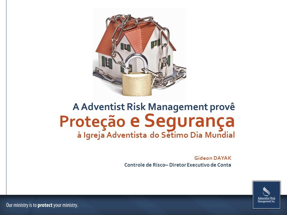 Proteção e Segurança A Adventist Risk Management provê
