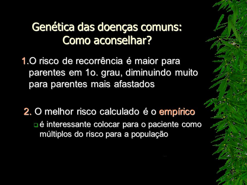 Genética das doenças comuns: Como aconselhar