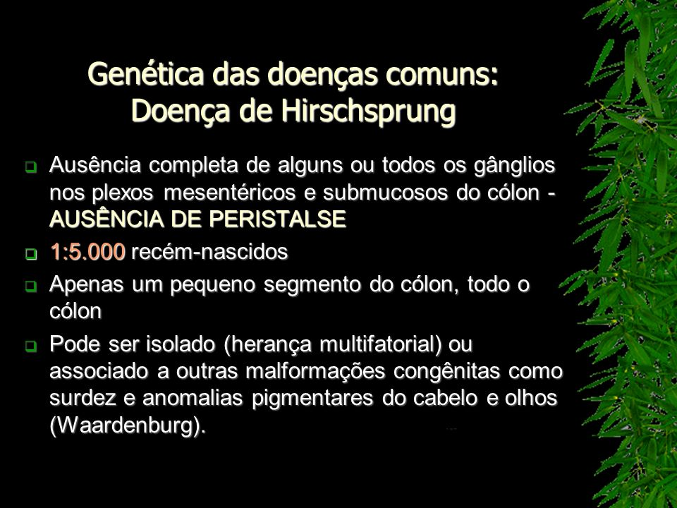 Genética das doenças comuns: Doença de Hirschsprung