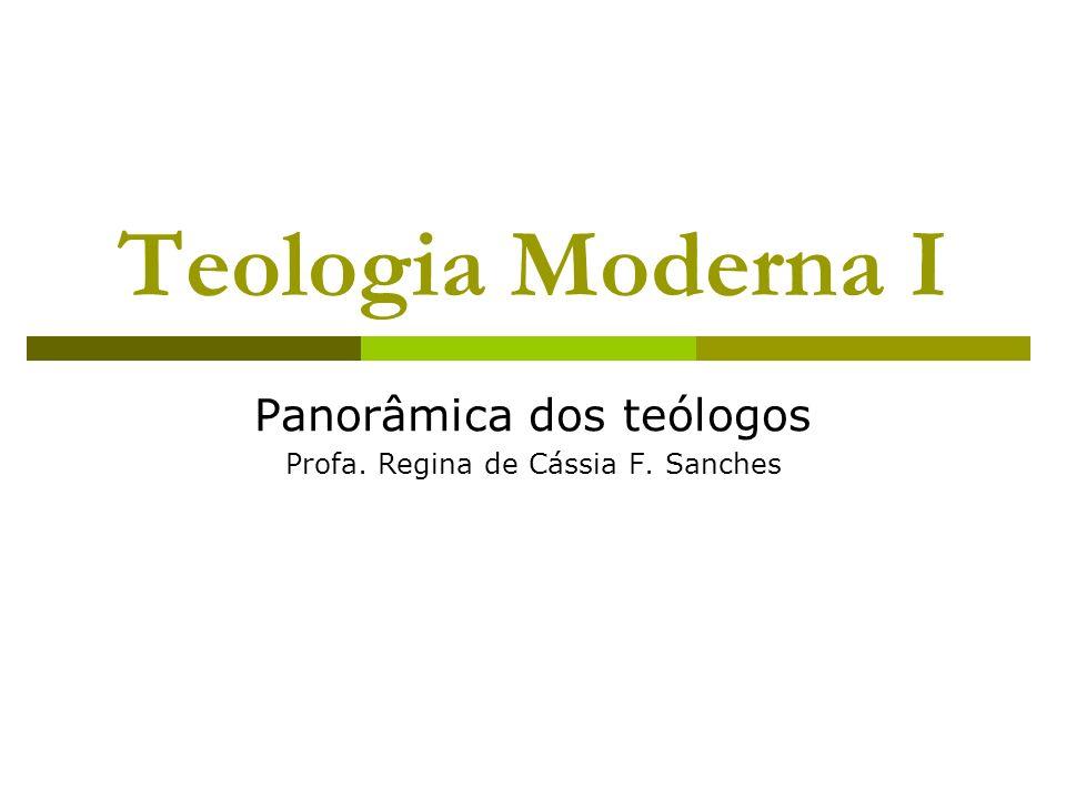 Panorâmica dos teólogos Profa. Regina de Cássia F. Sanches