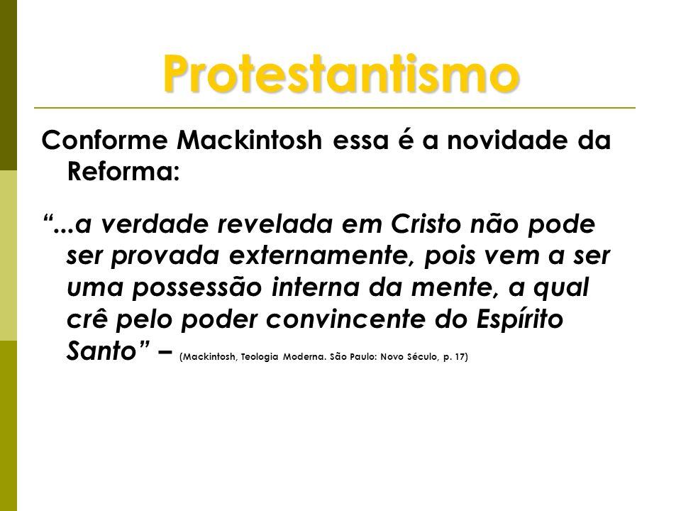 Protestantismo Conforme Mackintosh essa é a novidade da Reforma: