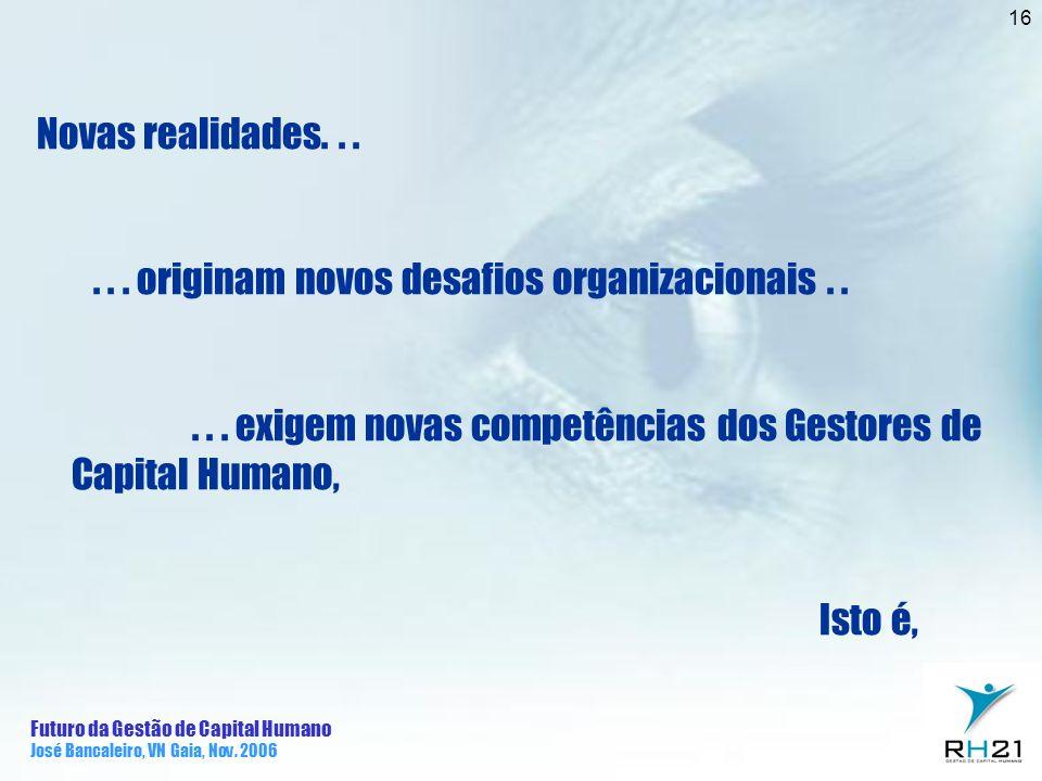 . . . originam novos desafios organizacionais . .