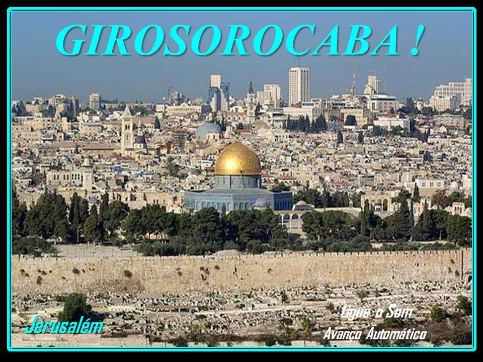 GIROSOROCABA ! Jerusalém Ligue o Som Avanço Automático