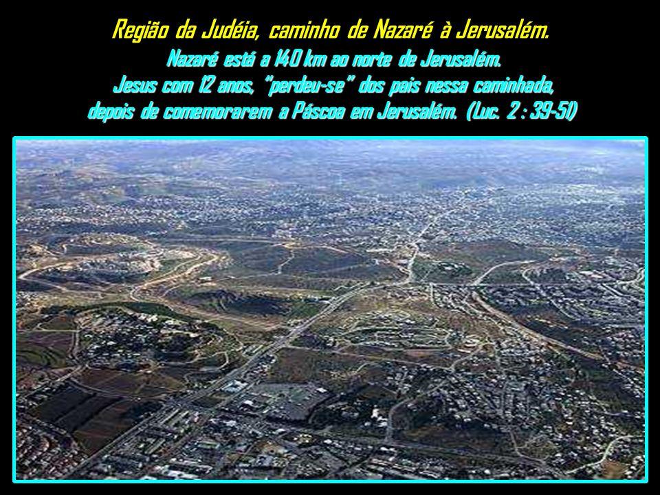 Região da Judéia, caminho de Nazaré à Jerusalém