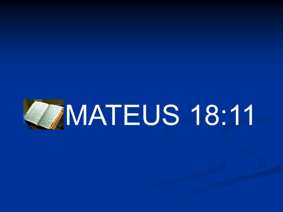 MATEUS 18:11