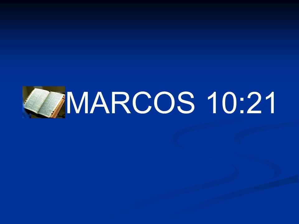 MARCOS 10:21