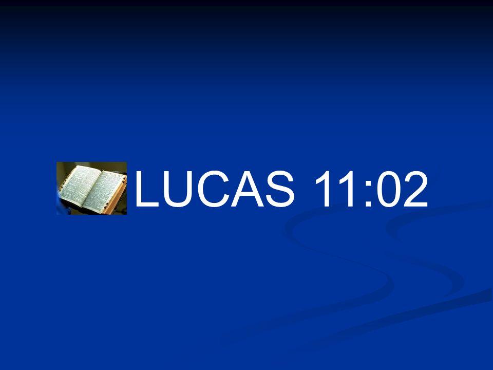 LUCAS 11:02