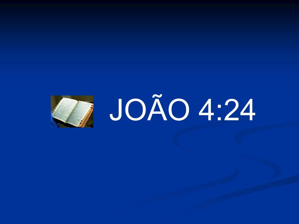 JOÃO 4:24